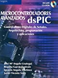 img - for Microcontroladores Avazados DsPIC: Controladores Digitales de Senales. Arquitectura, Programacion y Aplicaciones with CDROM (Spanish Edition) book / textbook / text book