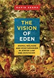 img - for The Vision of Eden: Animal Welfare and Vegetarianism in Jewish Law and Mysticism book / textbook / text book