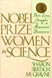 Nobel Prize Women in Science : Their Lives, Struggles and Momentous Discoveries, McGrayne, Sharon B., 1559721464
