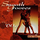 Smooth Grooves: The '60s, Vol. 2 (Mid '60s)