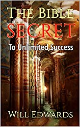 The Bible Secret: To Unlimited Success