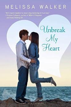 Unbreak My Heart by [Walker, Melissa]
