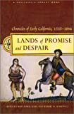 Lands of Promise and Despair: Chronicles of Early California, 1535-1846 (California Legacy Book)
