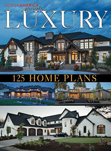 Design America Presents Luxury Home Plans: 125 Home Plans