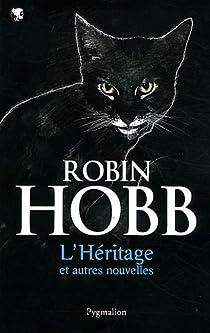 L'héritage et autres nouvelles par Hobb