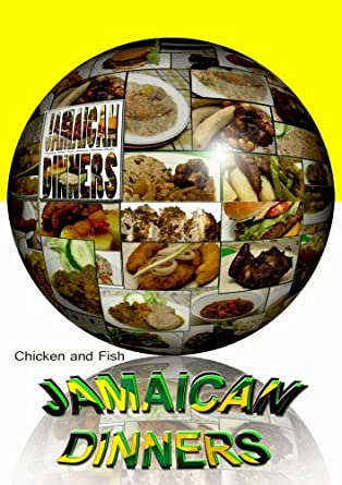 Jamaican Dinners  Chicken and Fish, Beef and Stews (Organic Popular Cuisines)
