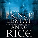 Prince Lestat and the Realms of Atlantis: The Vampire Chronicles, Book 12 Audiobook by Anne Rice Narrated by Simon Vance