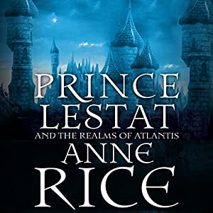 Prince Lestat and the Realms of Atlantis Audiobook