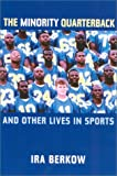 The Minority Quarterback, Ira Berkow, 1566634229