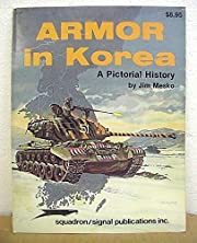 Armor in Korea A Pictorial History by Jim…