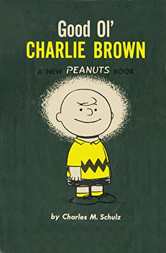 Good Ol' Charlie Brown by Charles M. Schulz