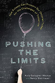 Pushing the Limits: How Schools Can Prepare Our Children Today for the Challenges of Tomorrow by [Gallagher-Mackay, Kelly, Steinhauer, Nancy]