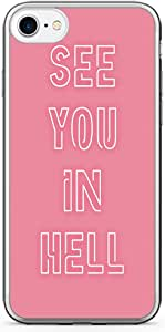iPhone 7 Transparent Edge Phone Case See You In Hell Phone Case Neon Phone Case Typography iPhone 7 Cover with Transparent Frame