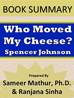 summary of the book who moved my cheese by spencer johnson Who moved my cheese by spencer johnson - few books remain on bestseller lists ten years after publication, but few books have the timeless, universal message of.