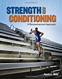 Strength and Conditioning: A Biomechanical Approach