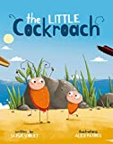 The Little Cockroach: A children's book about determination, difference, bravery & freedom.