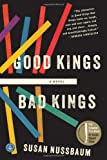 Good Kings Bad Kings: A Novel, Susan Nussbaum, 1616202637