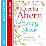 Cecelia Ahern Short Stories: The Every Year Collection | Cecelia Ahern