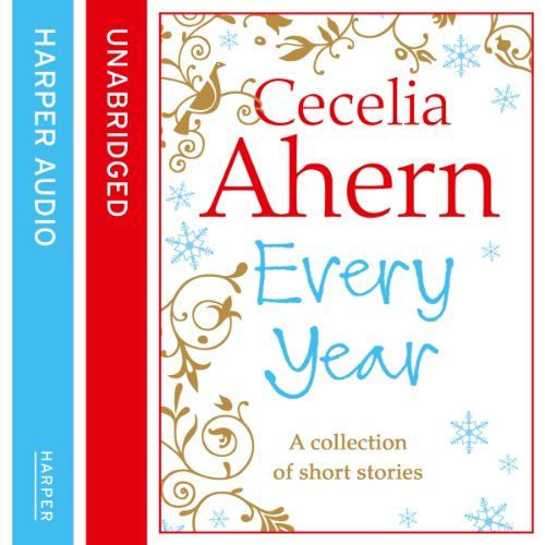 Cecelia Ahern Short Stories: The Every Year Collection