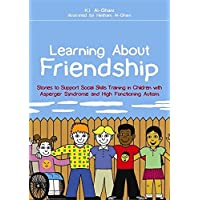 Learning About Friendship: Stories to Support Social Skills Training in Children with Asperger Syndrome and High…