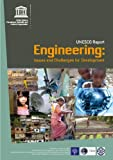 Engineering: Issues, Challenges and Opportunities for Development UNESCO Report