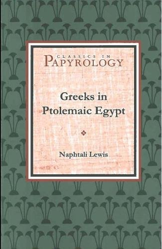 Greeks in Ptolemaic Egypt (Classics in Papyrology)