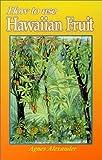How to Use Hawaiian Fruit, Agnes Alexander, 0912180536