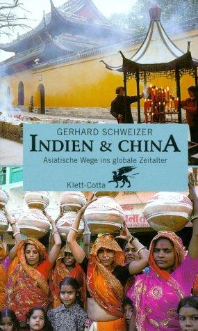 Indien & China: Asiatische Wege ins globale Zeitalter Gebundenes Buch – 2001 Gerhard Schweizer Klett-Cotta 3608919759 Politik (ab 1949)