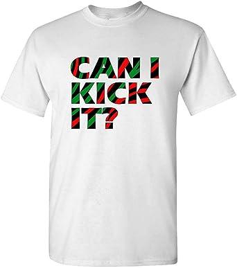 can i kick it t shirt