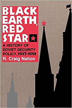 Book Black Earth, Red Star: A History of Soviet Security Policy, 1917-1991 by R. Craig Nation (1993-08-19)