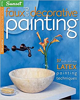 Faux and Decorative Painting: 37 Quick and Easy Latex