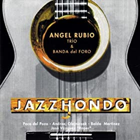 .com: Jazzhondo: Angel Rubio Trio & Banda del Foro: MP3 Downloads