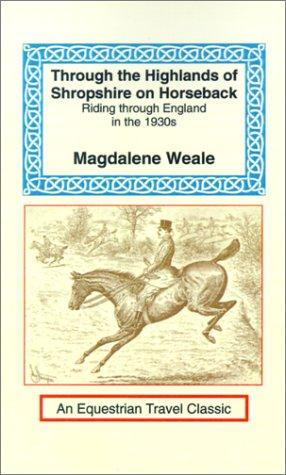 Read Online Through the Highlands of Shropshire on Horseback PDF