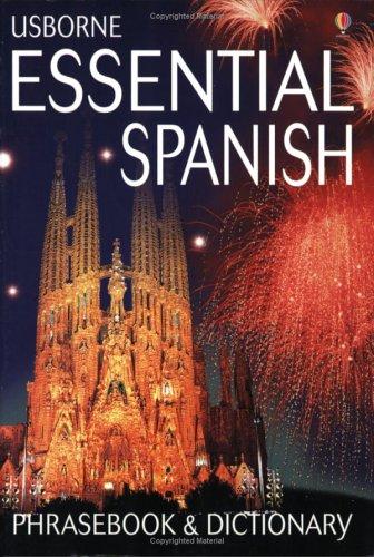 Usborne Essential Spanish Phrasebook and Dictionary (Usborne Essential Guides) (English and Spanish Edition)