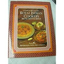 Royal Indian Cookery: A Taste of Palace Life by Manju Shivraj Singh (1987-10-01)