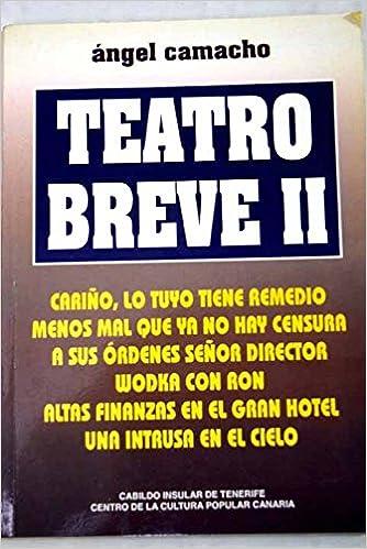Teatro breve: cariño, lo tuyo tiene: Amazon.es: Camacho, A ...