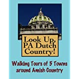 Look Up, Pennsylvania Dutch Country! Walking Tours of 5 Towns In The Keystone State (Look Up, America!)
