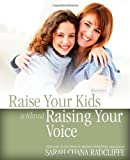 Raise Your Kids Without Raising Your Voice, Sarah Chana Radcliffe, 0978440250