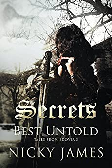 Secrets Best Untold (Tales from Edovia Book 3) by [James, Nicky]