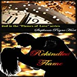 Rekindled Flame : Flames of Love | Stephanie Hurt