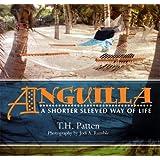 Anguilla: A Shorter Sleeved Way of Life