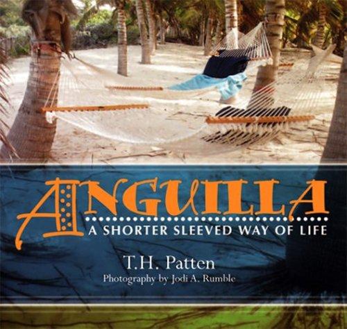 Anguilla: A Shorter Sleeved Way of Life