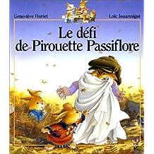 Défi de Pirouette Passiflore (Le)