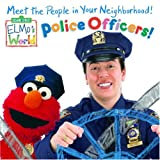 Police Officers! (Sesame Street) (Sesame Street(R) Elmos World(TM))