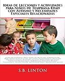 Ideas de Lecciones y Actividades para Niños de Temprana Edad con Autismo y Necesidades Especiales Relacionadas (Spanish Edition)