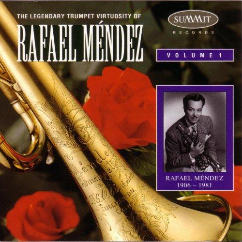 - The Legendary Trumpet Virtuosity Of Rafael Mendez Volume 1