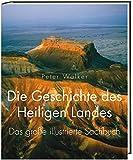 Die Geschichte des Heiligen Landes: Das große illustrierte Sachbuch
