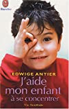 img - for J'aide mon enfant    se concentrer book / textbook / text book