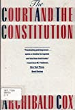 The Court and the Constitution, Cox, Archibald S., 039548071X
