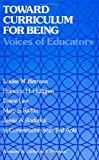 Toward Curriculum for Being : Voices of Educators, Berman, Louise M. and Hultgren, Francine H., 0791406318